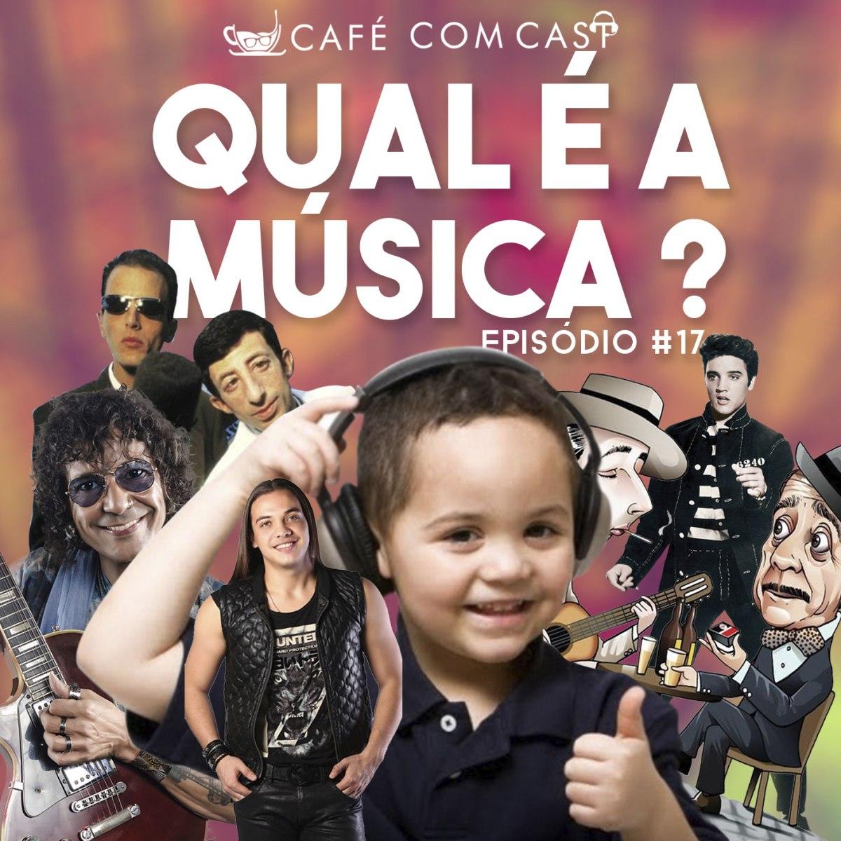Café com Cast 017 Qual é a Música?